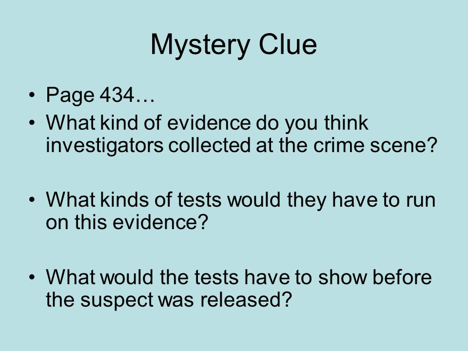 Mystery Clue Page 434… What kind of evidence do you think investigators collected at the crime scene