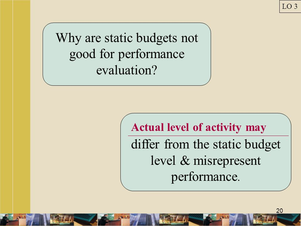 Why are static budgets not good for performance evaluation