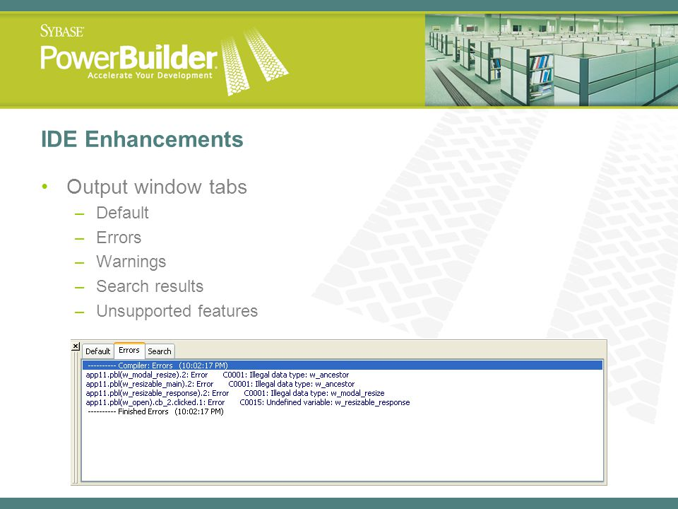 IDE Enhancements Output window tabs Default Errors Warnings