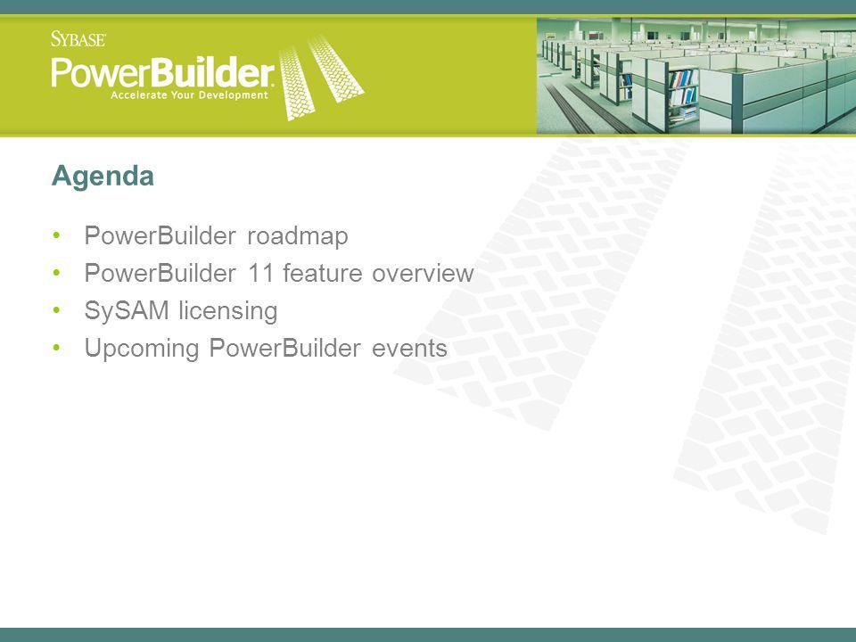 Agenda PowerBuilder roadmap PowerBuilder 11 feature overview