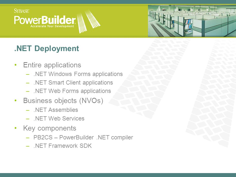 .NET Deployment Entire applications Business objects (NVOs)
