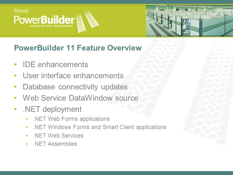 PowerBuilder 11 Feature Overview