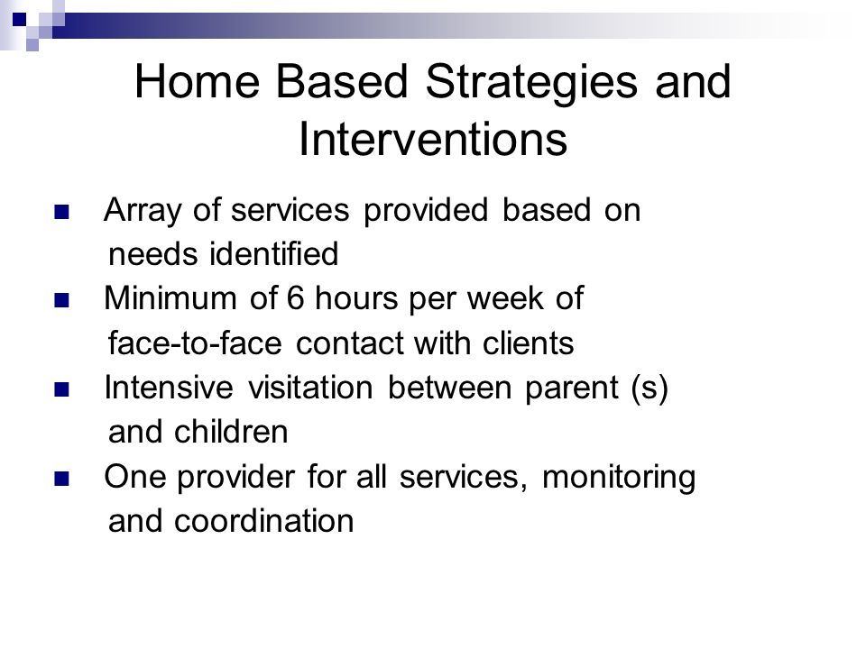 Home Based Strategies and Interventions