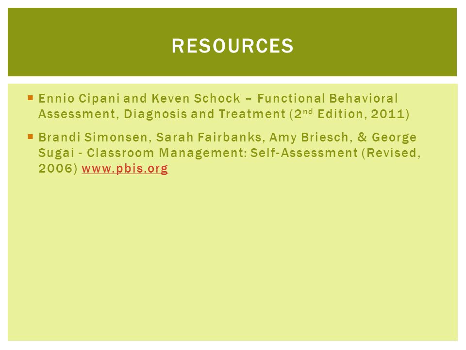 resources Ennio Cipani and Keven Schock – Functional Behavioral Assessment, Diagnosis and Treatment (2nd Edition, 2011)