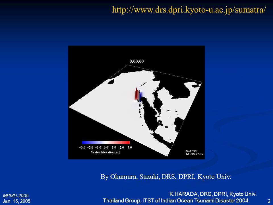 http://www.drs.dpri.kyoto-u.ac.jp/sumatra/ By Okumura, Suzuki, DRS, DPRI, Kyoto Univ. MPMD-2005. Jan. 15, 2005.