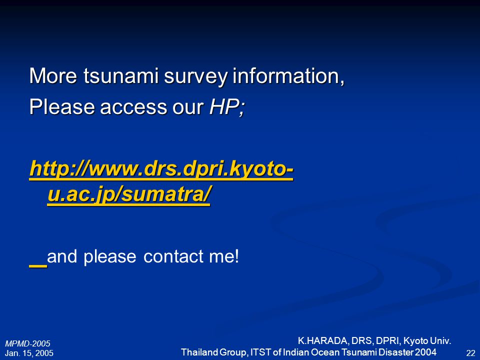 More tsunami survey information, Please access our HP;