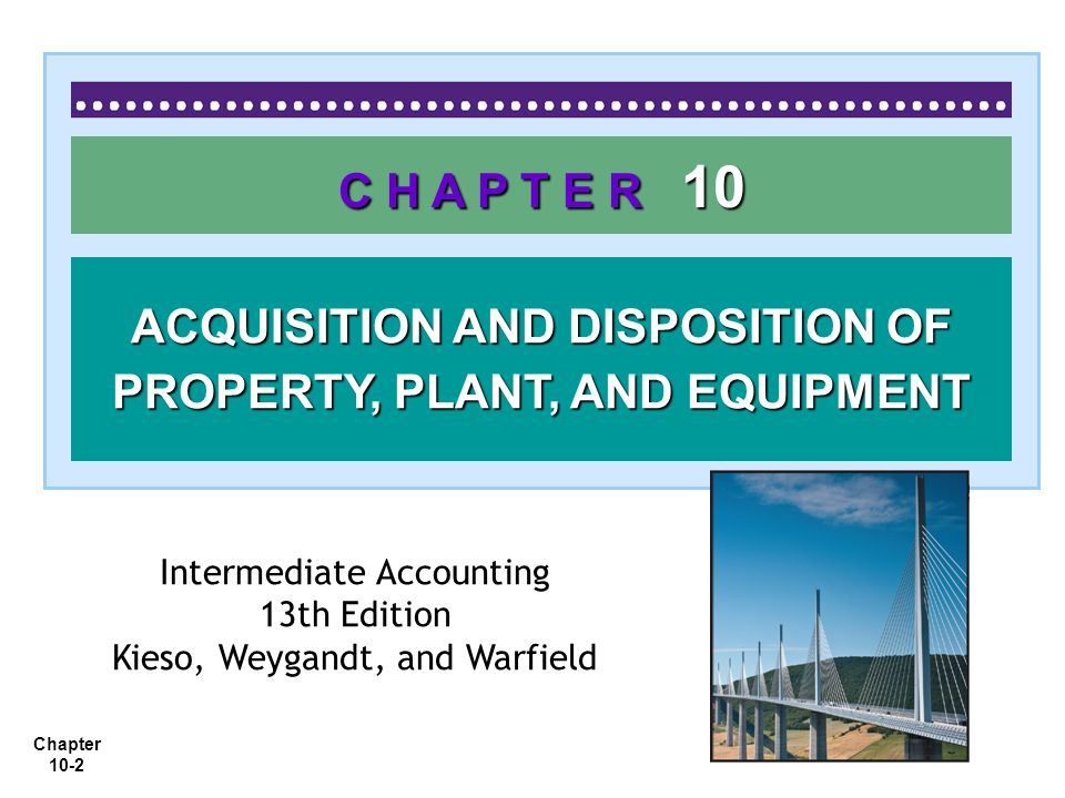 ACQUISITION AND DISPOSITION OF PROPERTY, PLANT, AND EQUIPMENT