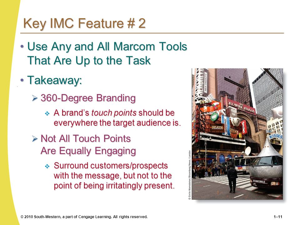 Key IMC Feature # 2 Use Any and All Marcom Tools That Are Up to the Task. Takeaway: 360-Degree Branding.