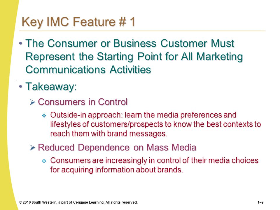 Key IMC Feature # 1The Consumer or Business Customer Must Represent the Starting Point for All Marketing Communications Activities.
