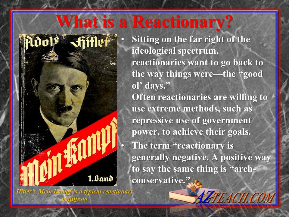 Hitler's Mein Kampf is a typical reactionary manifesto