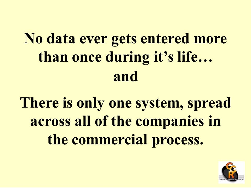 No data ever gets entered more than once during it's life…