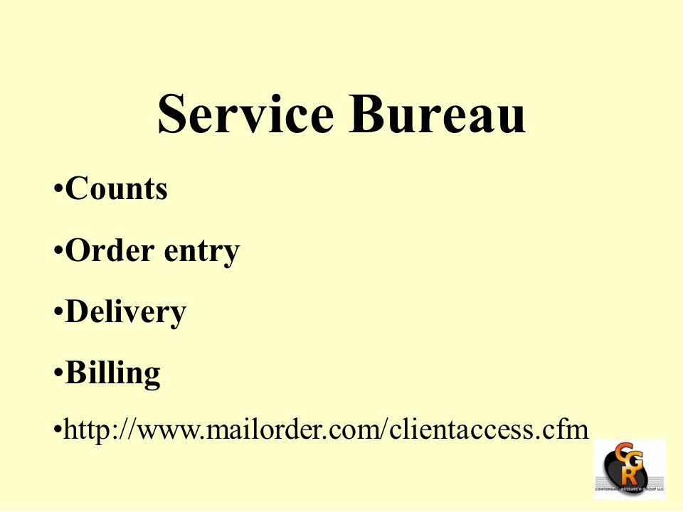 Service Bureau Counts Order entry Delivery Billing