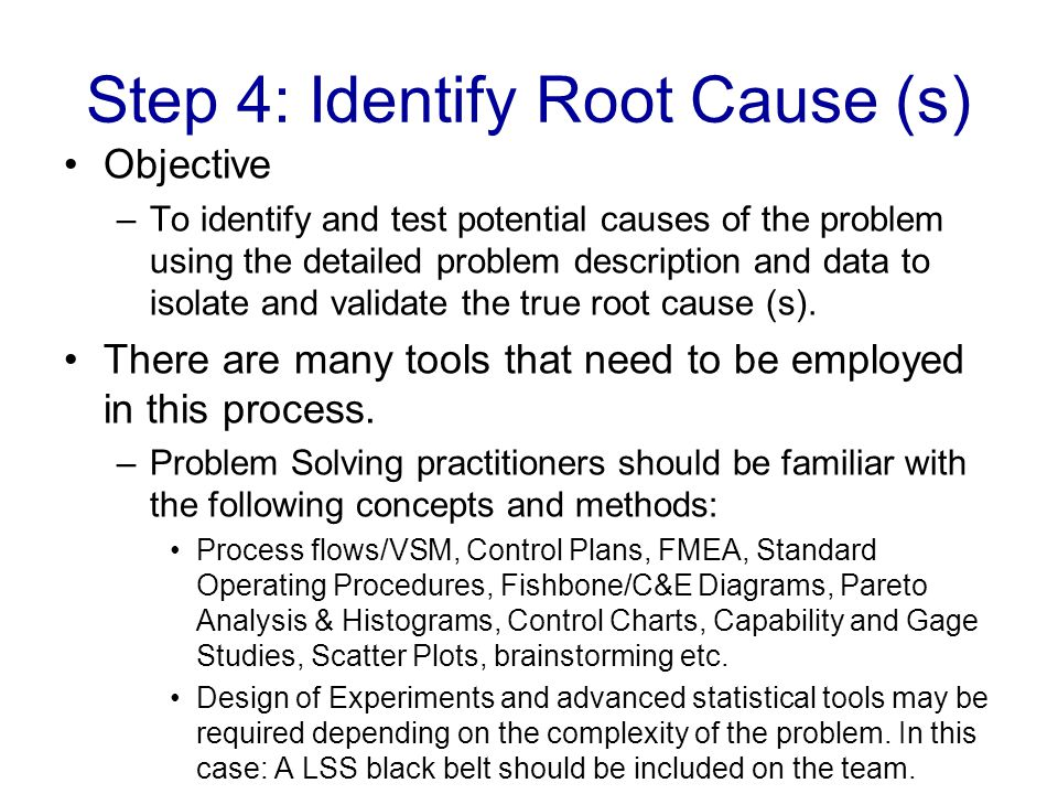 Step 4: Identify Root Cause (s)