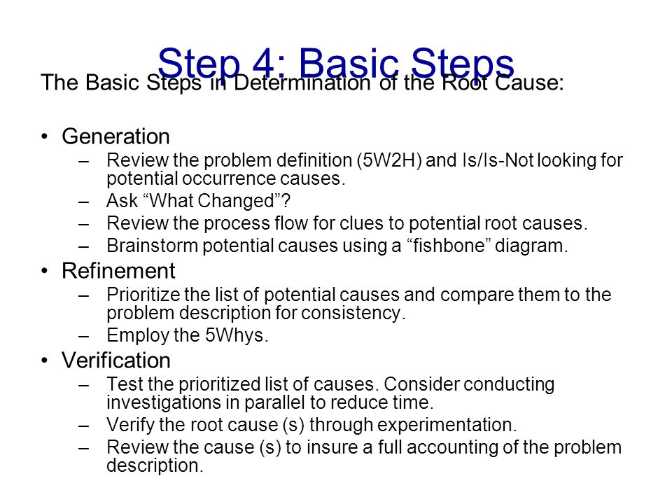 Step 4: Basic Steps The Basic Steps in Determination of the Root Cause: Generation.