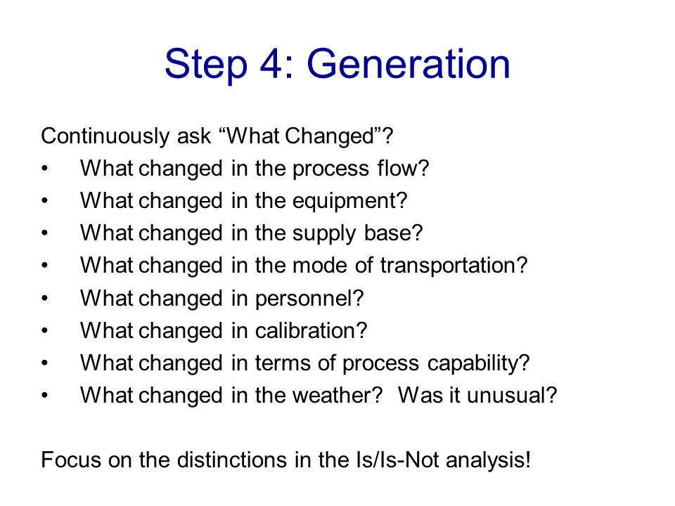 Step 4: Generation Continuously ask What Changed