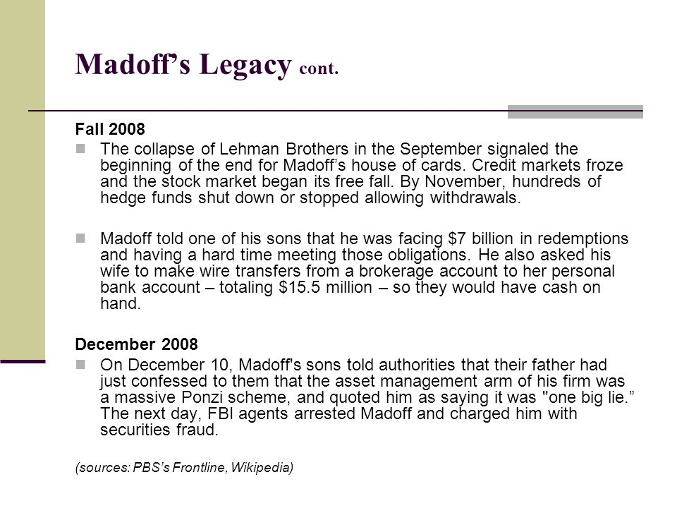 Madoff's Legacy cont. Fall 2008