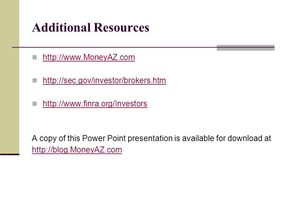 Additional Resources http://www.MoneyAZ.com