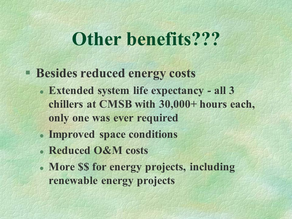 Other benefits Besides reduced energy costs