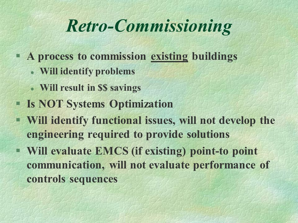 Retro-Commissioning A process to commission existing buildings