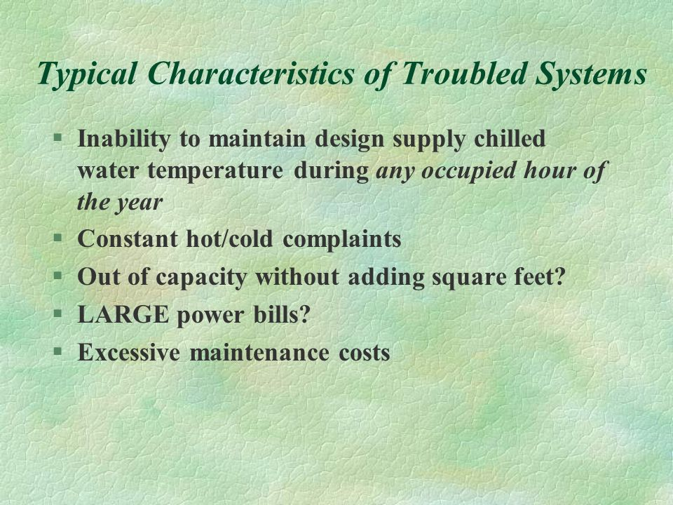 Typical Characteristics of Troubled Systems