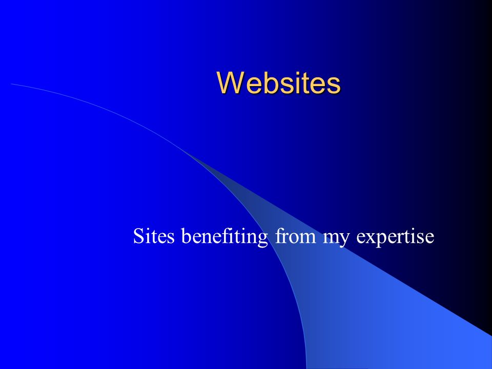 Sites benefiting from my expertise