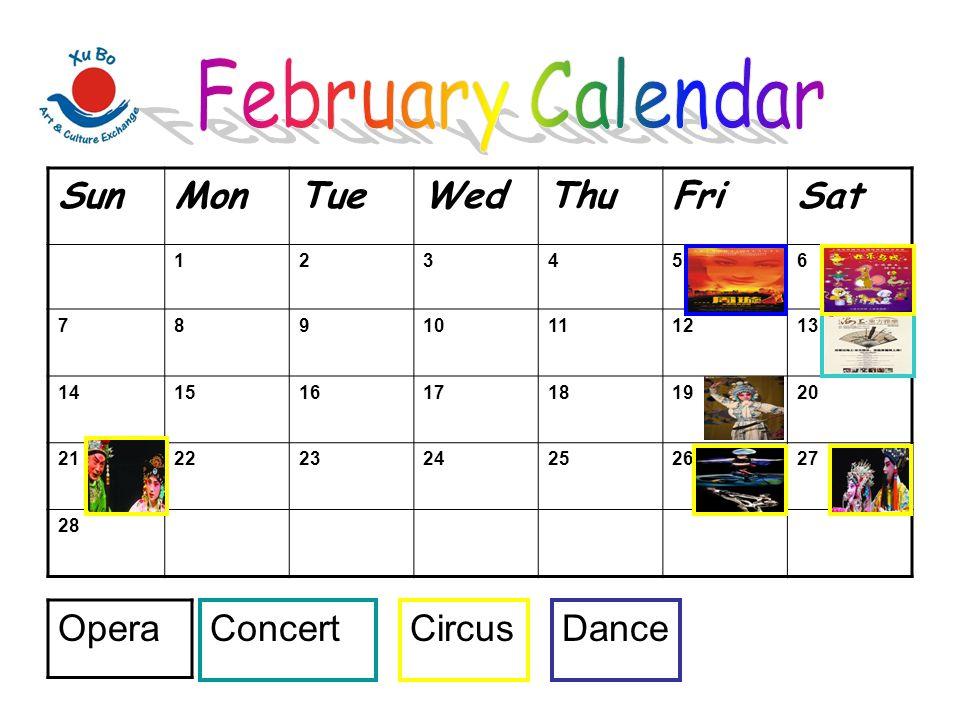 February Calendar Sun Mon Tue Wed Thu Fri Sat Opera Concert Circus