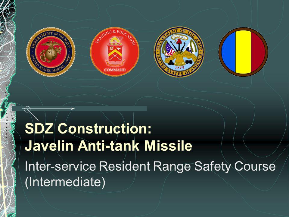 SDZ Construction: Javelin Anti-tank Missile