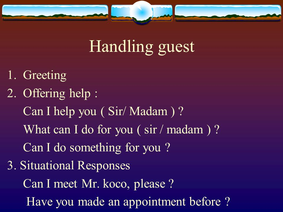 Handling guest Greeting Offering help :