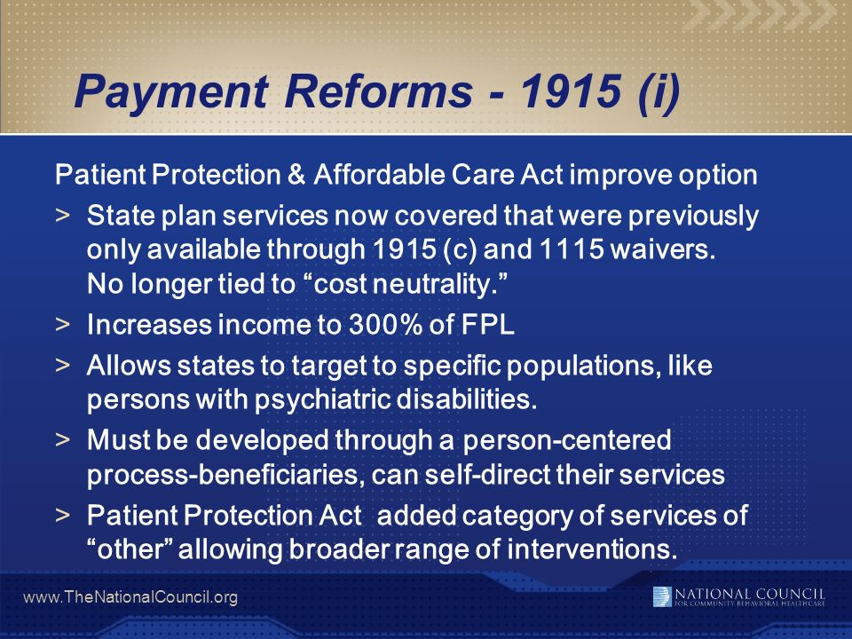 Payment Reforms - 1915 (i) Patient Protection & Affordable Care Act improve option.