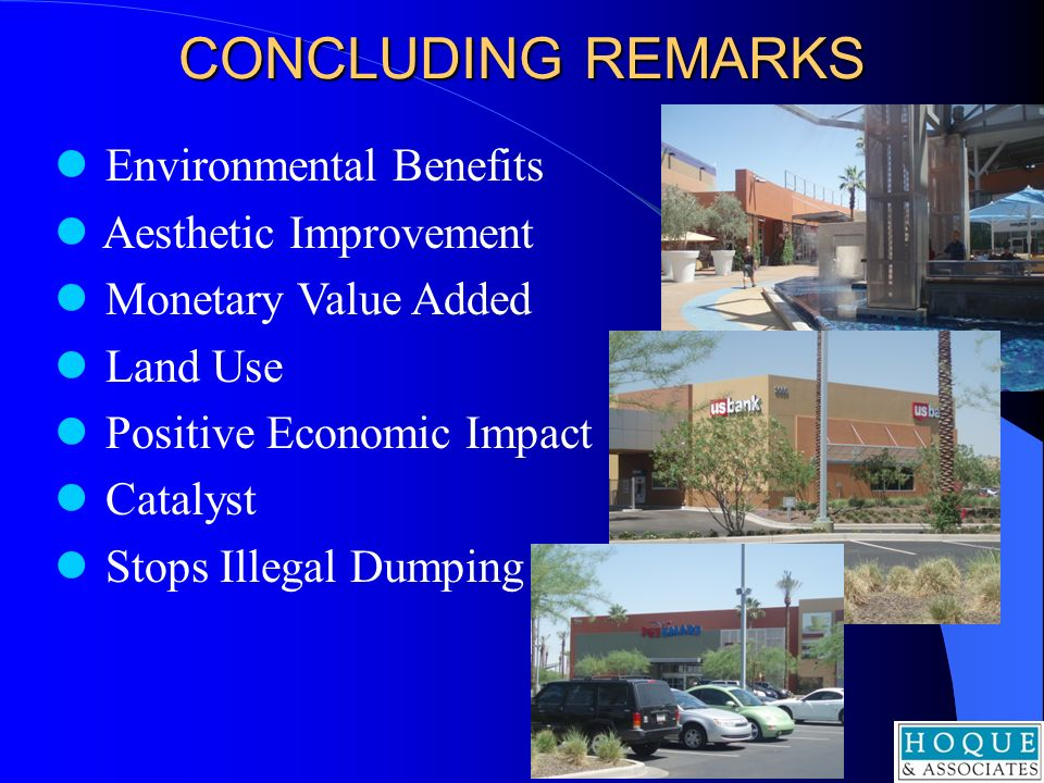 CONCLUDING REMARKS Environmental Benefits Aesthetic Improvement
