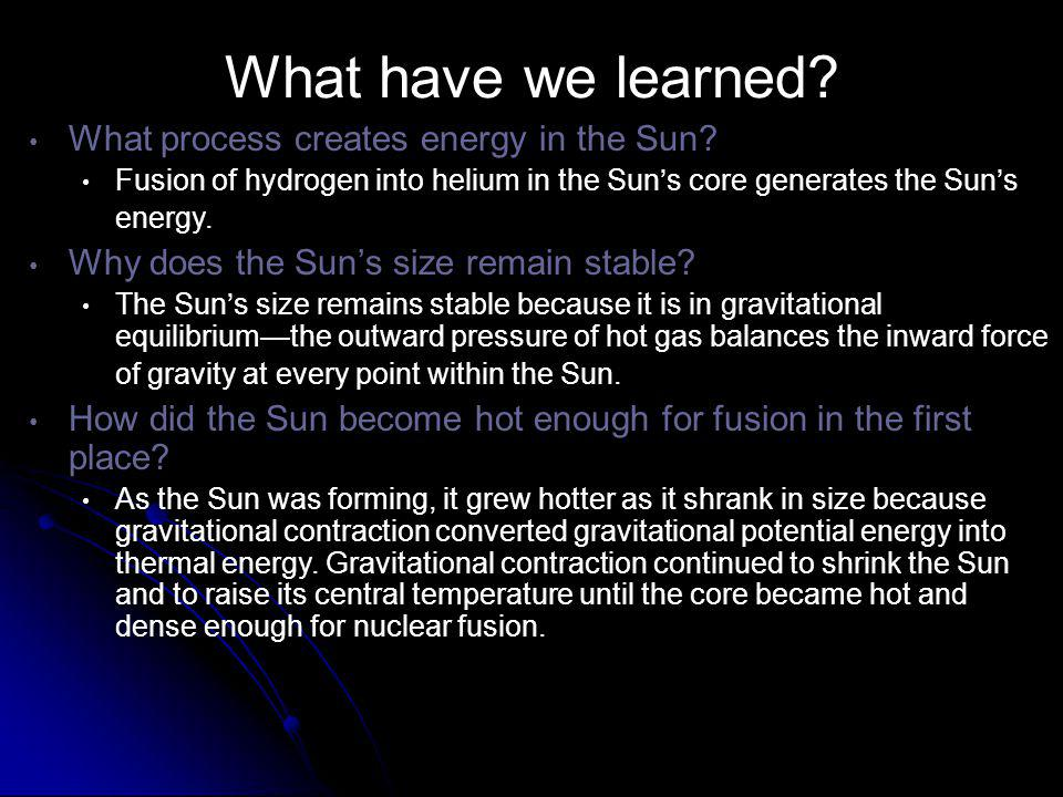 What have we learned What process creates energy in the Sun