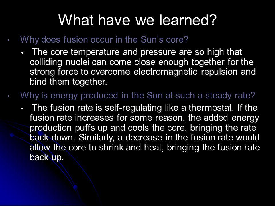 What have we learned Why does fusion occur in the Sun's core