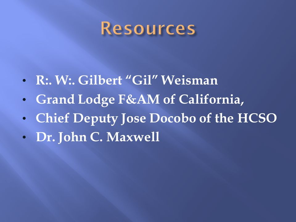 Resources R:. W:. Gilbert Gil Weisman