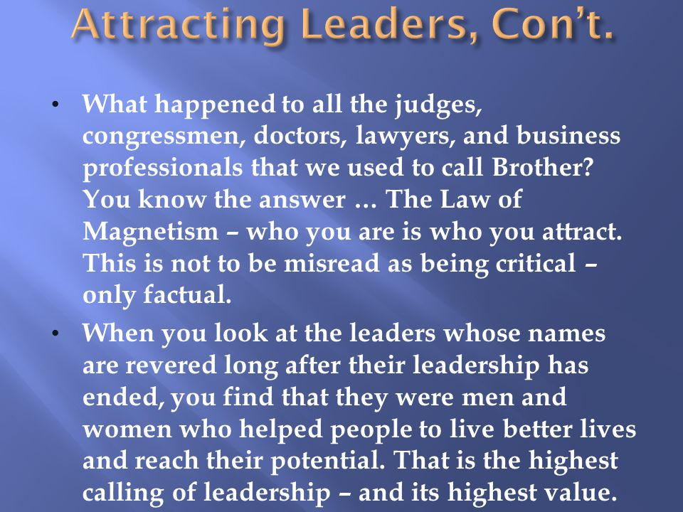 Attracting Leaders, Con't.