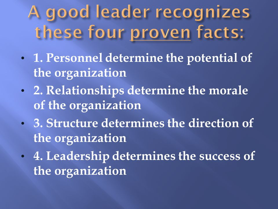 A good leader recognizes these four proven facts: