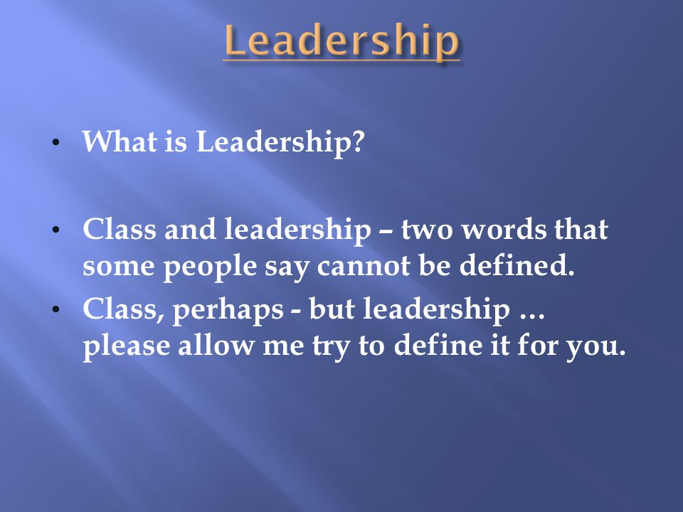 Leadership What is Leadership