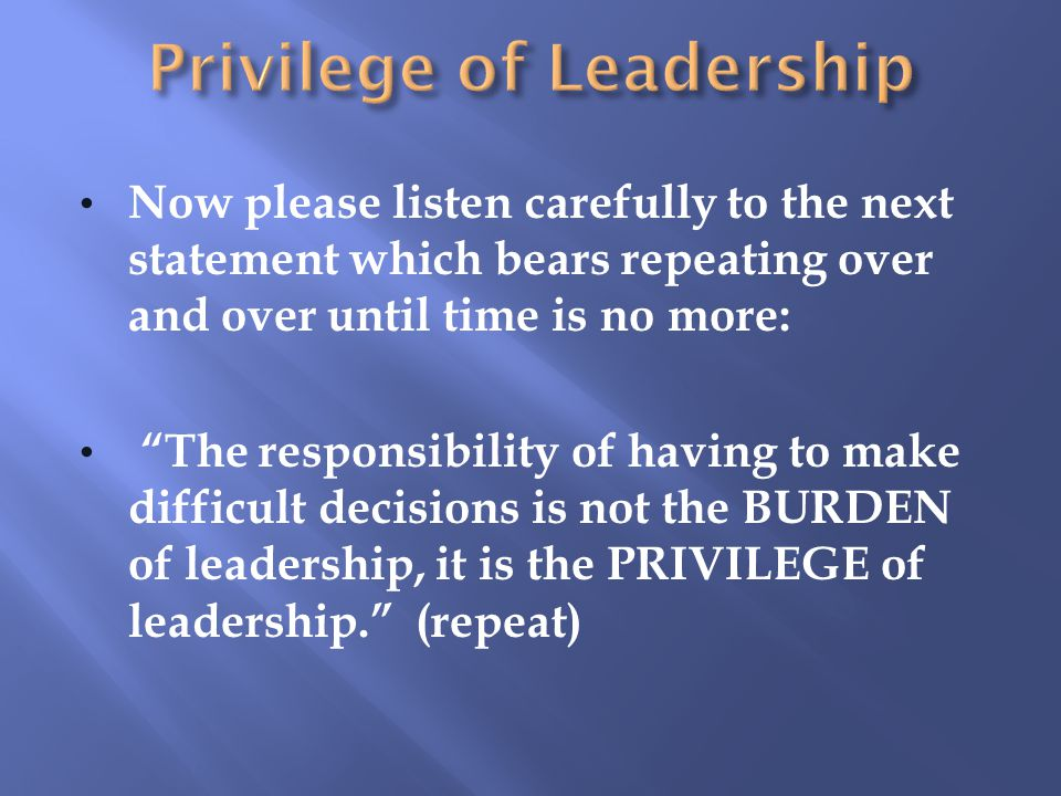 Privilege of Leadership