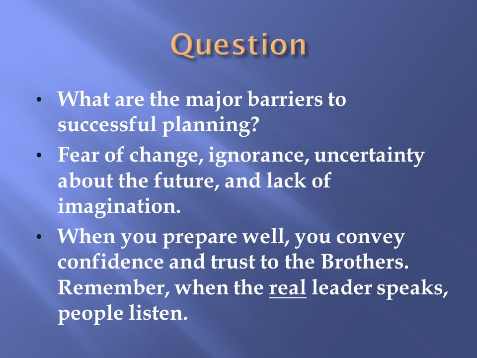 Question What are the major barriers to successful planning
