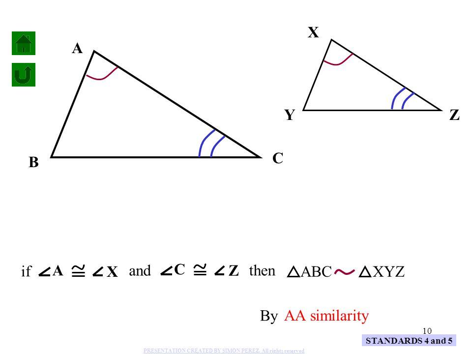 X A Y Z C B if A X and C Z then ABC XYZ By AA similarity