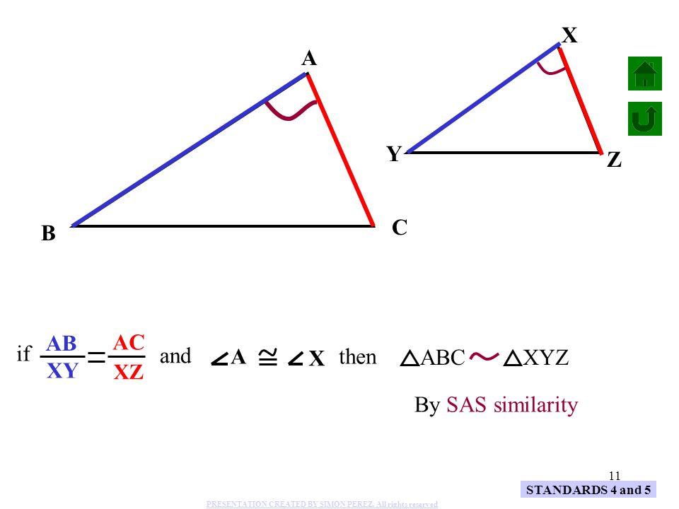 X XY A AB AC Y Z C B if and A X then ABC XYZ By SAS similarity XZ