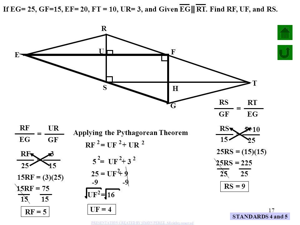 Applying the Pythagorean Theorem EG GF RF = UF + UR 25RS = (15)(15) =