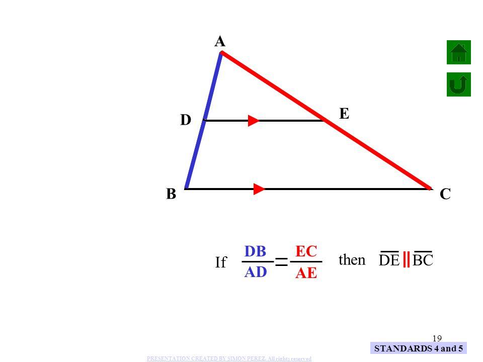 A AD AE E D DB EC B C If then DE BC STANDARDS 4 and 5