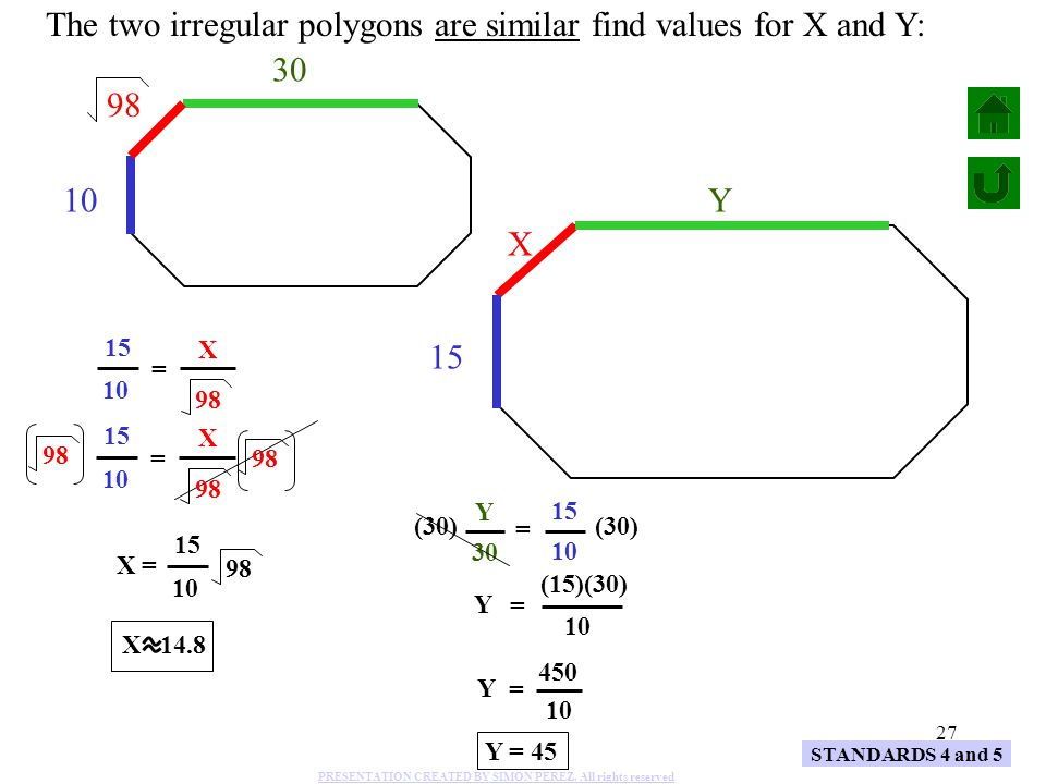 The two irregular polygons are similar find values for X and Y: 30 98