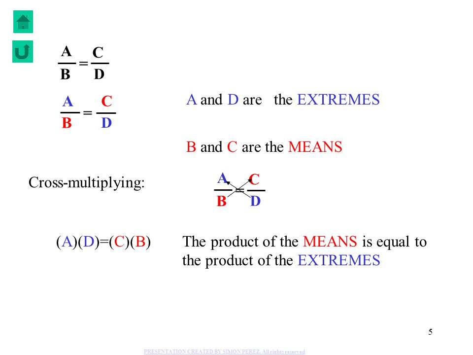 The product of the MEANS is equal to the product of the EXTREMES