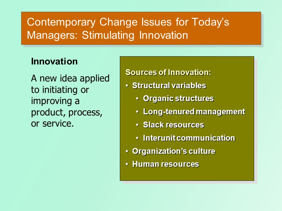 Contemporary Change Issues for Today's Managers: Stimulating Innovation