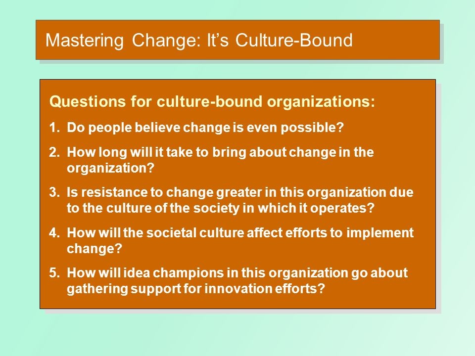 Mastering Change: It's Culture-Bound