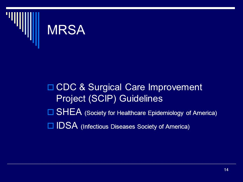 MRSA CDC & Surgical Care Improvement Project (SCIP) Guidelines