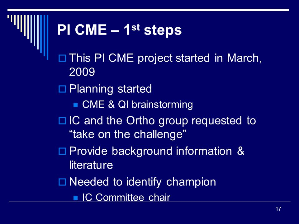 PI CME – 1st steps This PI CME project started in March, 2009