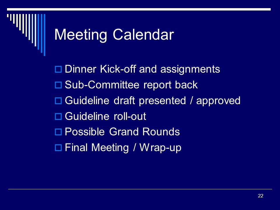 Meeting Calendar Dinner Kick-off and assignments