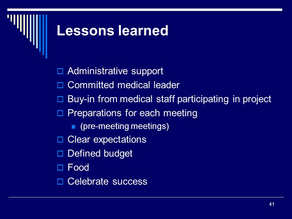Lessons learned Administrative support Committed medical leader